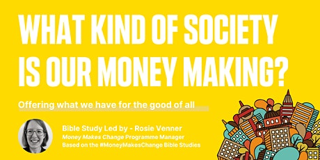 Money Makes Change Bible Study - What kind of society is our money making? Tickets
