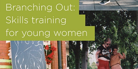 Branching Out - Employment and Enterprise Skills Training for Young Women tickets