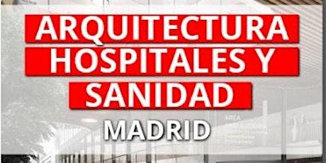 ARQUITECTURA, HOSPITALES Y SANIDAD MADRID - 15 ABRIL 2021 entradas