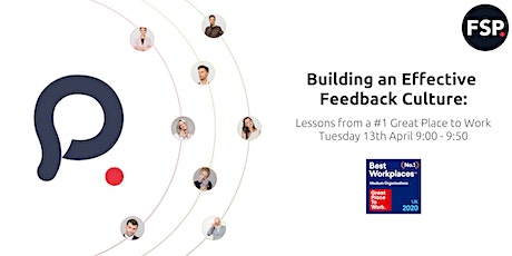 Building Effective Feedback Cultures: Lessons from a #1 Great Place to Work tickets