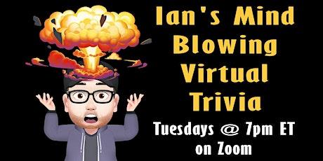 Ian's Mind Blowing Virtual Trivia tickets