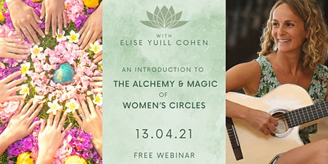 An Introduction to The Alchemy & Magic of Women's Circles Tickets