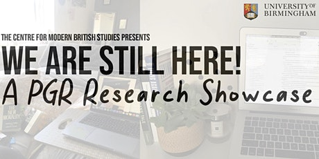 We Are Still Here! A PGR Research Showcase tickets