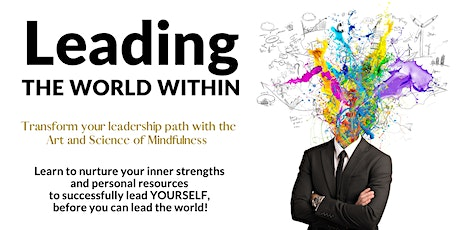 Leading THE WORLD WITHIN - Transform your leadership path with Mindfulness Tickets