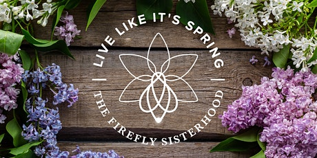 Live Like It's Spring! A Mother's Day Walk Supporting Firefly Sisterhood tickets