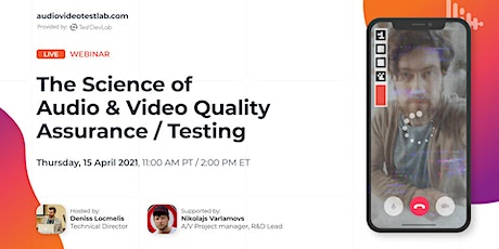 Webinar: The Science of Audio & Video Quality Assurance/Testing tickets