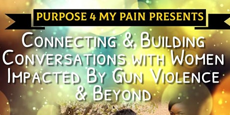 Connecting and Building  Conversations with Women impacted by Gun Violence tickets