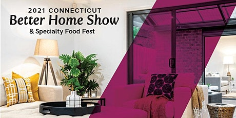 2021 Spring Connecticut Better Home Show tickets