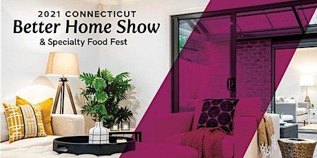 2021 SpringConnecticut Better Home Show tickets