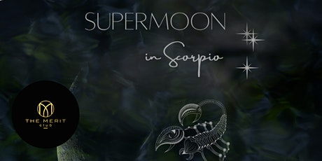 Scorpio Supermoon Women's Circle  | THE MERIT CLUB tickets