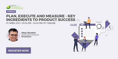 Plan, Execute and Measure - Key ingredients to Product Success tickets