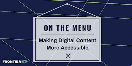 On the Menu: Making Digital Content More Accessible tickets