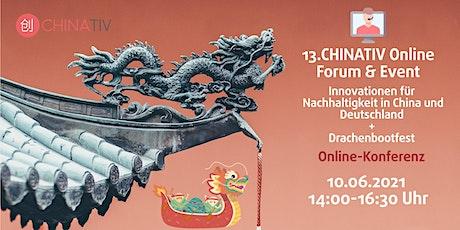13. CHINATIV Forum&Event: Innovationen für Nachhaltigkeit & Drachenbootfest Tickets
