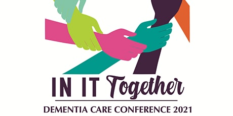 In It Together Dementia Care Conference tickets