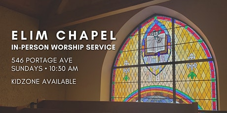 Elim Chapel In-Person Service - KidZone is Available! tickets
