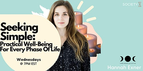 SocietyX: Seeking  Simple: Practical Well-Being  For Every Phase Of Life tickets
