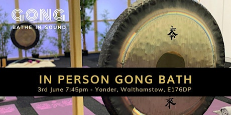In person Gong Bath - Walthamstow tickets