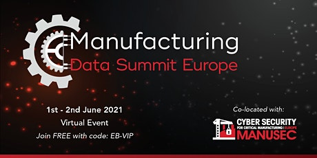 Manufacturing Data Summit  Europe | Online: 1-2  June 2021 tickets