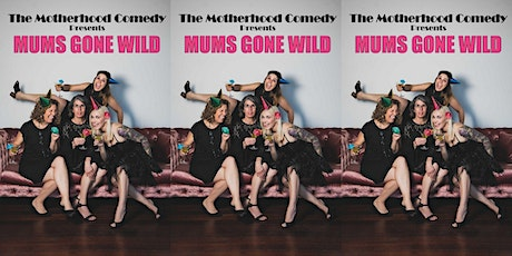 Mums Gone Wild by The Motherhood tickets