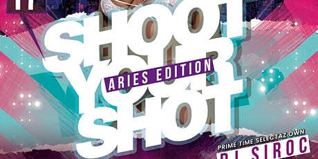 Shoot your shot : Aries Edition tickets