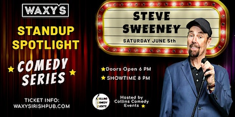 Steve Sweeney Comedy Summer  Kick Off at Waxy's tickets