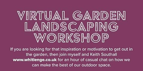 VIRTUAL GARDEN LANDSCAPING WORKSHOP tickets