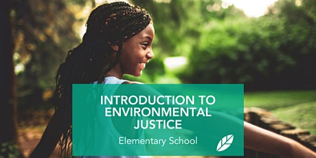 EcoRise: Introduction to Environmental Justice: Elementary tickets