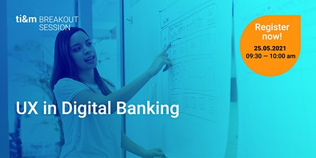 ti&m breakout session: UX in Digital Banking (English) Tickets