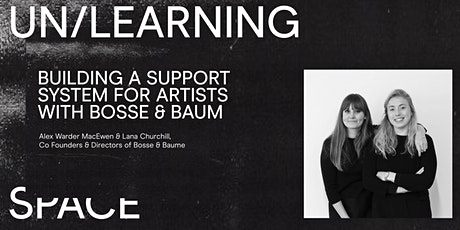 UN/LEARNING SPACE: Building a Support System for Artists with Bosse & Baum tickets