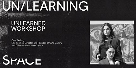 UN/LEARNING SPACE: The Unlearned Workshop with Guts Gallery & Jen O'Farrell tickets