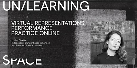 UN/LEARNING SPACE:  Performance Practice Online with Louise O'Kelly tickets