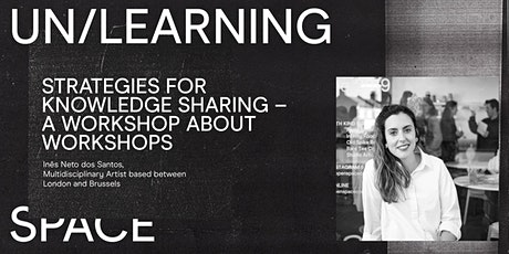 UN/LEARNING SPACE: Strategies for Knowledge Sharing - Inês Neto dos Santos tickets