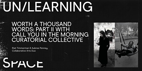 UN/LEARNING SPACE: Call You in the Morning Curatorial Collective tickets