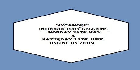 'Sycamore' - Introductory Session: Mon 24th May tickets