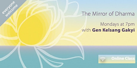 The Mirror of Dharma (Mondays at 7pm) tickets