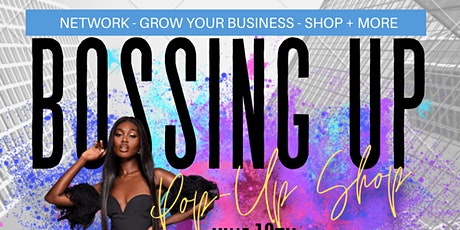 BOSSING UP SUMMER  ULTIMATE POP UP SHOP tickets