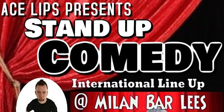 International Stand Up  Comedy Line Up at Milan Bar Lees tickets