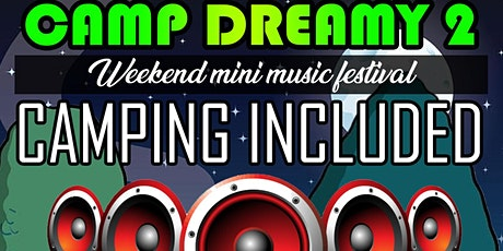 Camp Dreamy 2 tickets