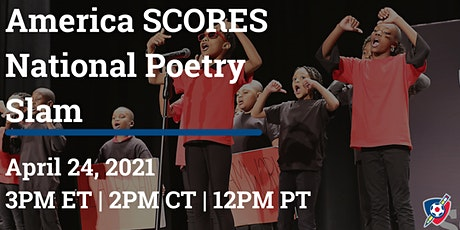 America SCORES National Poetry Slam 2021 tickets