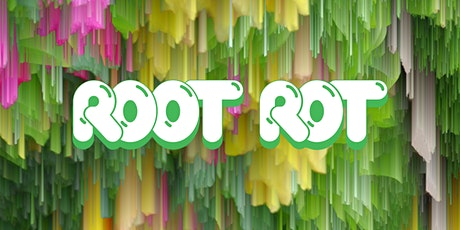 Root Rot: A Climate Action Livestream Benefit tickets