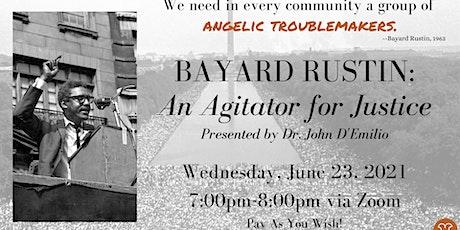 Bayard Rustin: An Agitator for Justice tickets