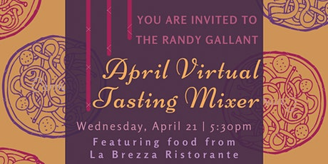RANDY GALLANT APRIL VIRTUAL TASTING BUSINESS MIXER tickets
