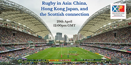 Rugby in Asia: China, Hong Kong Japan, and the Scottish connection tickets
