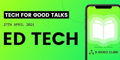 Tech For Good Talks: Ed Tech tickets