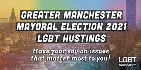 Greater Manchester Mayoral Election 2021: LGBT Hustings tickets