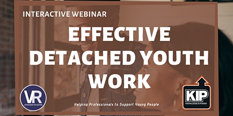 Interactive  Webinar: Effective Detached Youth Work tickets