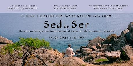 """Estreno del cortometraje """"Sed de Ser"""" con Javier Melloni boletos"""