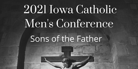 Iowa Catholic Men's Conference: 2021 tickets
