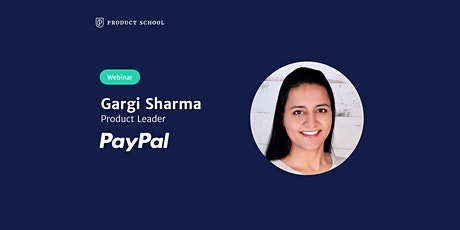 Webinar: Pivoting to PM from Analytics/Engineering by PayPal Product Leader tickets