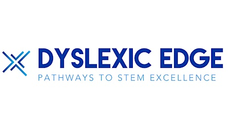 Dyslexic Edge 2021: Pathways to STEM Excellence Conference and Festival tickets